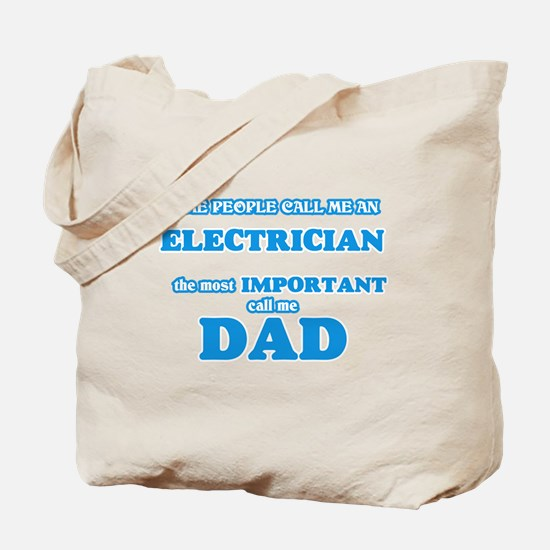Some call me an Electrician, the most imp Tote Bag