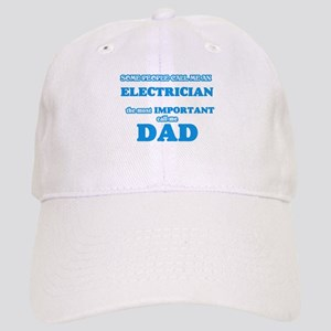 Some call me an Electrician, the most importan Cap