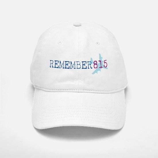 Remember 815 Baseball Baseball Cap