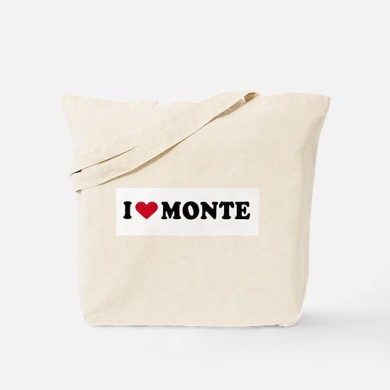 I LOVE MONTE ~  Tote Bag