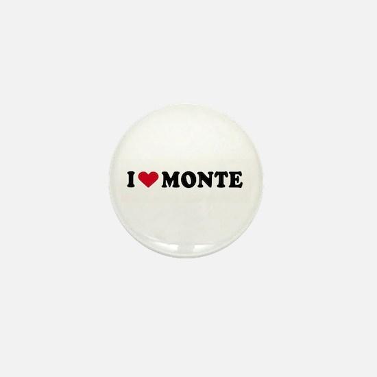 I LOVE MONTE ~ Mini Button