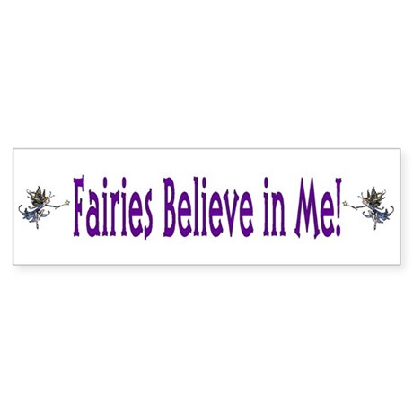Fairies Believe In Me Bumper Sticker