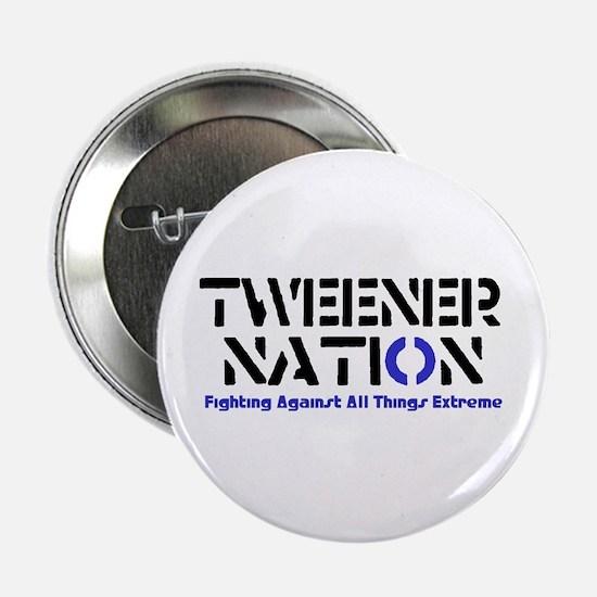 TWEENER NATION Button