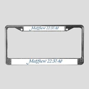 Matthew 22:37-40 License Plate Frame