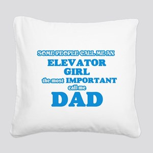 Some call me an Elevator Girl Square Canvas Pillow