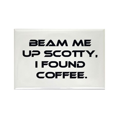 Beam Me Up Scotty. I Found Coffee. Rectangle Magne