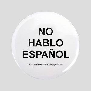 "I Don't Speak Spanish 3.5"" Button (100 pack)"