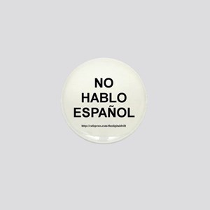 I Don't Speak Spanish Mini Button