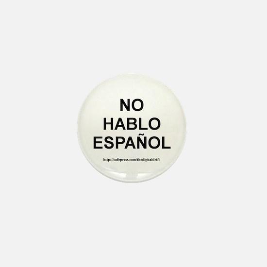 I Don't Speak Spanish Mini Button