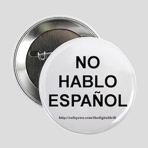 """I Don't Speak Spanish 2.25"""" Button"""