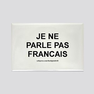 I Don't Speak French (Je ne p Rectangle Magnet