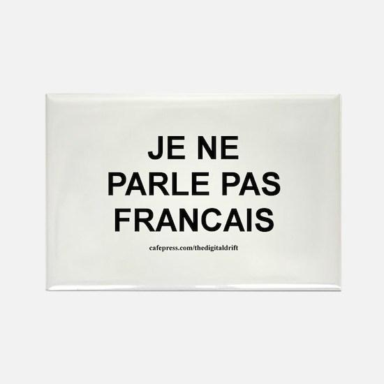 I Don't Speak French (Je ne p Rectangle Magnet