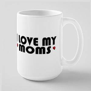 I Love My Moms Large Mug