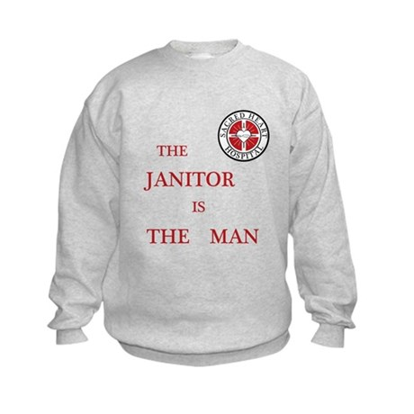The Janitor is the Man Kids Sweatshirt