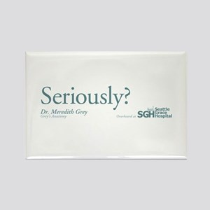 Seriously? - Grey's Anatomy Rectangle Magnet