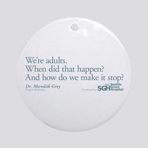 We're Adults - Grey's Anatomy Round Ornament