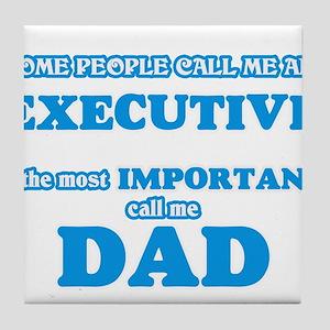 Some call me an Executive, the most i Tile Coaster