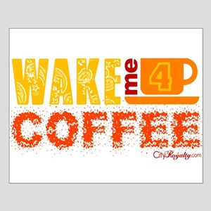 Wake me for coffee Small Poster