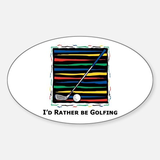 I'd Rather be Golfing Oval Decal