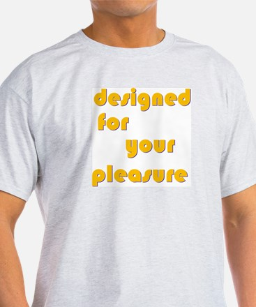 Designed For Your Pleasure Ash Grey T-Shirt