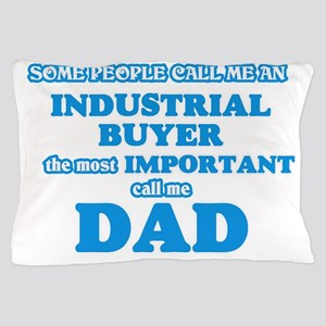 Some call me an Industrial Buyer, the Pillow Case