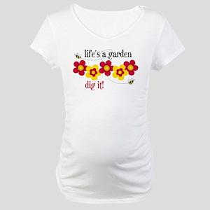 Life's A Garden Maternity T-Shirt