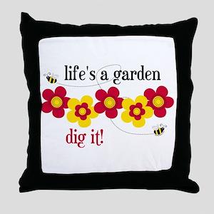 Life's A Garden Throw Pillow