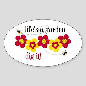 Life's A Garden Oval Sticker