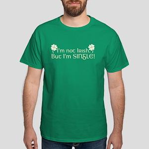 I'm Not Irish But I'm Single Dark T-Shirt