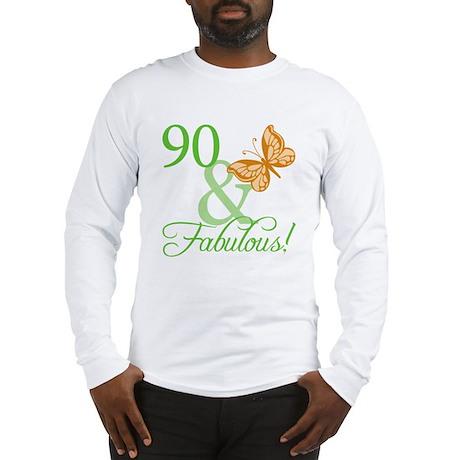 90 & Fabulous Birthday Long Sleeve T-Shirt