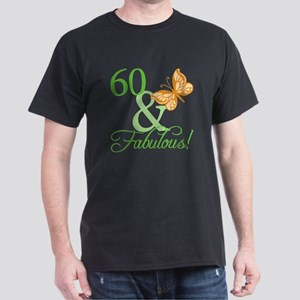 60 & Fabulous Birthday Dark T-Shirt
