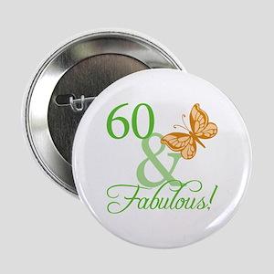 """60 & Fabulous Birthday 2.25"""" Button"""