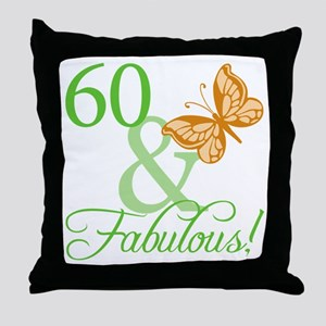 60 & Fabulous Birthday Throw Pillow