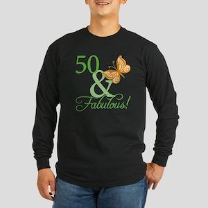 50 & Fabulous Birthday Long Sleeve Dark T-Shirt