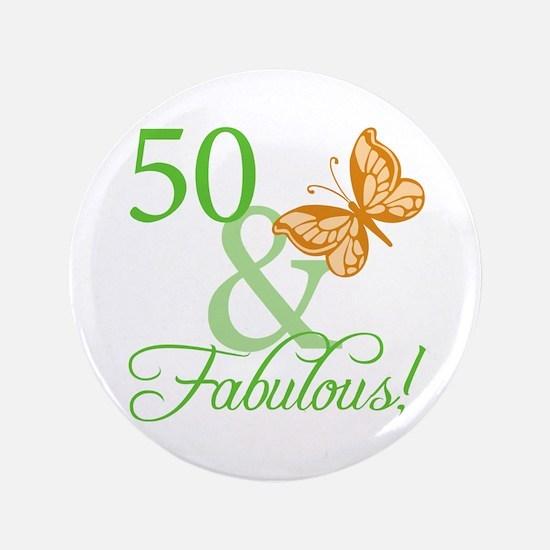 """50 & Fabulous Birthday 3.5"""" Button"""