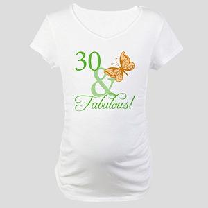 30 & Fabulous Birthday Maternity T-Shirt