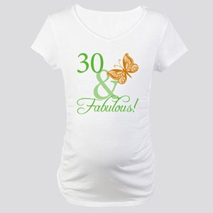 30 & Fabulous Birthday Maternity T-Shirt