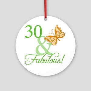 30 & Fabulous Birthday Ornament (Round)