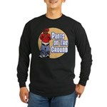 Pants on the ground Long Sleeve Dark T-Shirt