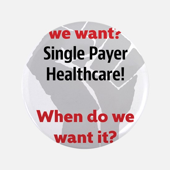 "Single Payer Health Care NOW! 3.5"" Button (100 pac"