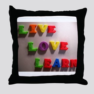 Live Love Learn Throw Pillow