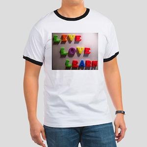 Live Love Learn Ringer T