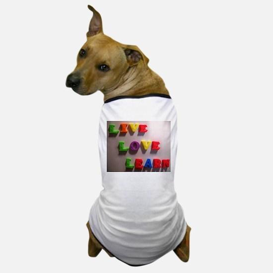 Live Love Learn Dog T-Shirt
