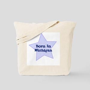 Born In Michigan  Tote Bag
