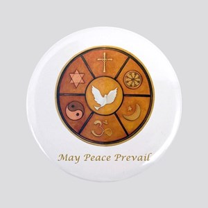 """May Peace Prevail"" 3.5"" Button"