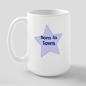 Born In Iowa  Large Mug