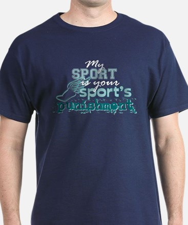 Your sport's punishment T-Shirt