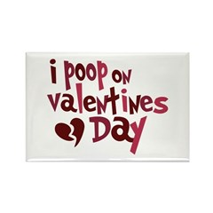 I Poop On Valentine's Day Rectangle Magnet