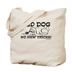 Old Dog No New Tricks Tote Bag