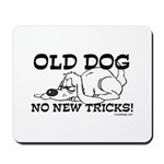 Old Dog No New Tricks Mousepad